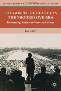 gospel-beauty-in-progressive-era-reforming-american-verse-lisa-szefel-hardcover-cover-art