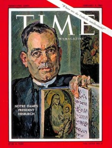 Hesburgh made the cover of Time Magazine in February, 1962.