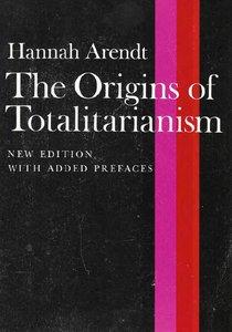 The Origins of Totalitarianism Summary