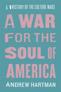 Andrew Hartman A War for the Soul of America